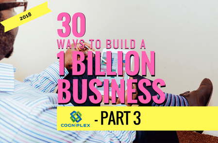 PART 2 - 30 DIFFERENT WAYS TO BUILD A 1 BILLION BUSINESS